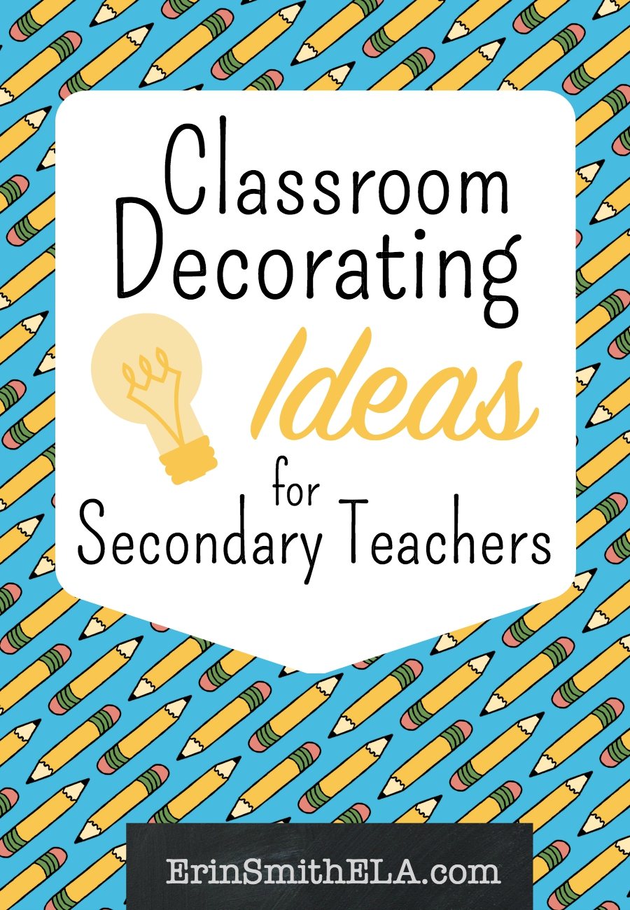 Classroom Decorating Ideas for Secondary Teachers - Erin ...
